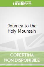 Journey to the Holy Mountain libro in lingua di Christopher Merrill