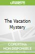 The Vacation Mystery