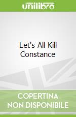 Let's All Kill Constance libro in lingua di Bradbury Ray