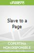 Slave to a Page