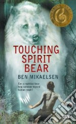 Touching Spirit Bear libro in lingua di Mikaelsen Ben