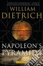 Napoleon's Pyramids libro in lingua di Dietrich William