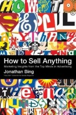How to Sell Anything libro in lingua di Bing Jonathan