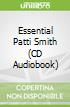 Essential Patti Smith (CD Audiobook)
