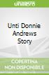 Unti Donnie Andrews Story