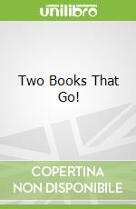 Two Books That Go! libro in lingua di Barton Byron, Barton Byron (ILT)