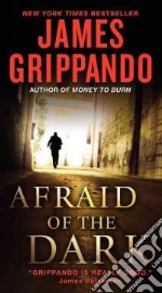 Afraid of the Dark libro in lingua di James Grippando