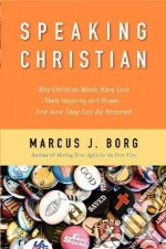 Speaking Christian libro in lingua di Borg Marcus J.