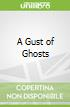 A Gust of Ghosts