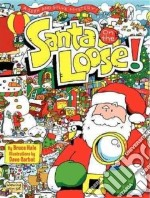 Santa on the Loose! libro in lingua di Hale Bruce, Garbot Dave (ILT)