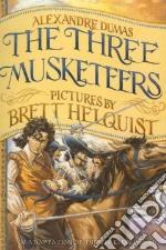 The Three Musketeers libro in lingua di Dumas Alexandre, Helquist Brett (ILT), Hutton Clarissa (ADP)