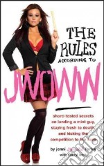 The Rules According to Jwoww libro in lingua di Farley Jenni, Berk Sheryl (CON)
