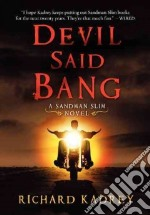 Devil Said Bang libro in lingua di Kadrey Richard