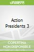 Action Presidents 3