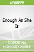 Enough As She Is