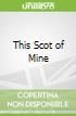 This Scot of Mine