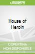 House of Heroin