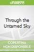 Through the Untamed Sky