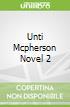 Unti Mcpherson Novel 2