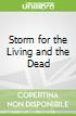 Storm for the Living and the Dead