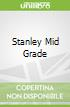 Stanley Mid Grade