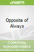Opposite of Always