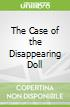 The Case of the Disappearing Doll
