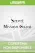 Secret Mission Guam