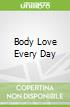 Body Love Every Day