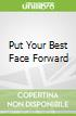 Put Your Best Face Forward
