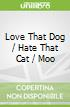 Love That Dog / Hate That Cat / Moo