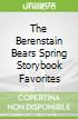 The Berenstain Bears Spring Storybook Favorites