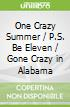 One Crazy Summer / P.S. Be Eleven / Gone Crazy in Alabama