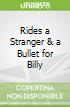 Rides a Stranger & a Bullet for Billy