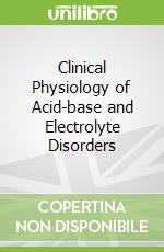Clinical Physiology of Acid-Base Disorders libro in lingua di Rose Burton David
