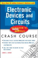 Schaum's Easy Outlines Electronic Devices And Circuits libro in lingua di Cathey Jimmie J., Smith William T. Ph.D. (EDT)