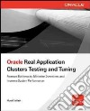 Oracle Real Application Clusters Testing and Tuning