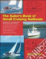 The Sailor's Book of Small Cruising Sailboats libro in lingua di Henkel Steve