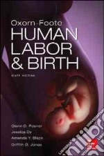 Oxorn-Foote Human Labor & Birth libro in lingua di Posner Glenn D., Dy Jessica M.D., Black Amanda M.D., Jones Griffith D.