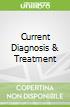 Current Diagnosis & Treatment