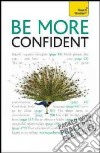 Teach Yourself Be More Confident