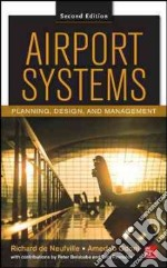 Airport Systems libro in lingua di De Neufville Richard, Odoni Amedeo R., Belobaba Peter (CON), Reynolds Tom (CON)