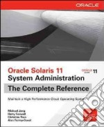 Oracle Solaris 11 System Administration libro in lingua di Jang Michael, Foxwell Harry, Tran Christine (CON), Formy-Duval Alan (CON)