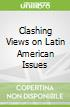 Clashing Views on Latin American Issues