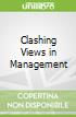 Clashing Views in Management