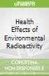 Health Effects of Environmental Radioactivity