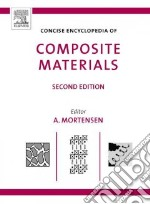 Concise Encyclopedia of Composite Materials libro in lingua di Mortensen A. (EDT)