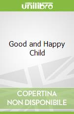 Good and Happy Child libro in lingua di Justin Evans