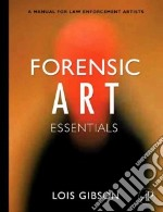 Forensic Art Essentials libro in lingua di Gibson Lois