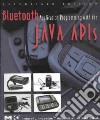 Bluetooth Application Programming with the Java APIs